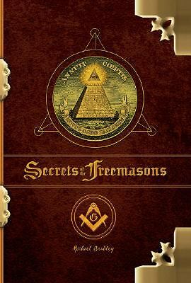 The Secrets of the Freemasons by Michael Bradley (2008, Hardcover)