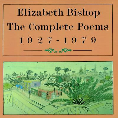 The Complete Poems: 1927-1979 by Elizabeth Bishop