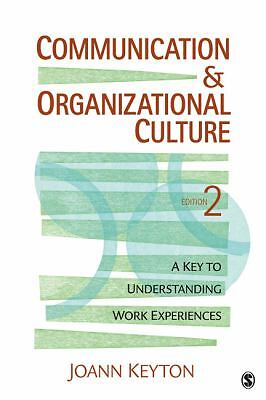 Communication and Organizational Culture: A Key to Understanding Work Experienc