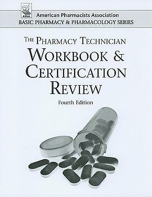 Pharmacy Technician Workbook and Certification Review (American Pharmacists Ass