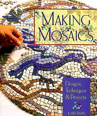 Making Mosaics: Designs, Techniques & Projects by Dierks, Leslie
