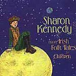 More Irish Folk Tales for Children by Sharon Kennedy