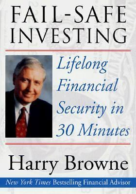 Fail-Safe Investing: Lifelong Financial Security in 30 Minutes by Browne, Harry
