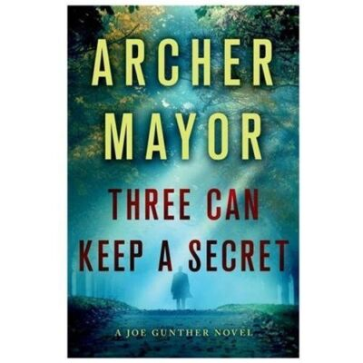 Three Can Keep a Secret: A Joe Gunther Novel (Joe Gunther Series) by Mayor, Arc