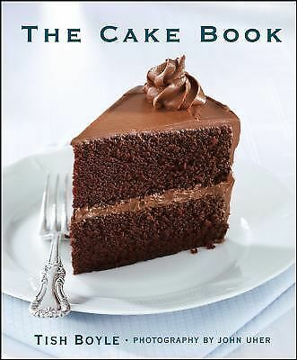 NEW - The Cake Book by Tish Boyle (Hardcover) FAST FREE SHIPPING