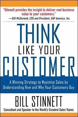 Think Like Your Customer: A Winning Strategy to Maximize Sales by Understanding