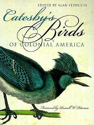 Catesby's Birds of Colonial America by Russell W. Peterson (1999, Paperback)