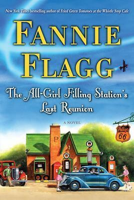 The All-Girl Filling Station's Last Reunion: A Novel by Flagg, Fannie