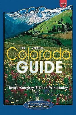 Colorado Guide, 5th Edition Updated: The Best-Selling Guide to the Centennial S