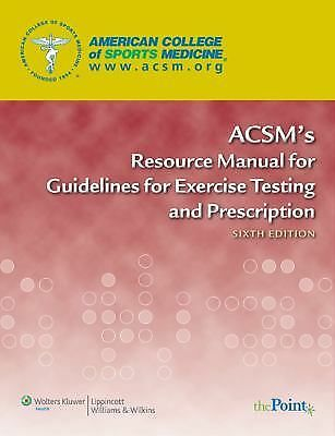ACSM's Resource Manual for Guidelines for Exercise Testing and Prescription by