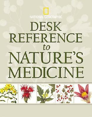 Desk Reference to Nature's Medicine (National Geographic): Steven Foster, Rebec
