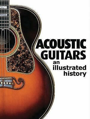 Acoustic Guitars: An Illustrated History by