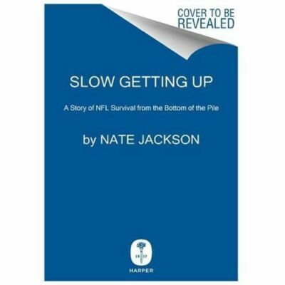 Slow Getting Up: A Story of NFL Survival from the Bottom of the Pile by Jackson