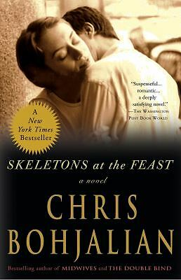 Skeletons at the Feast: A Novel: Bohjalian, Chris