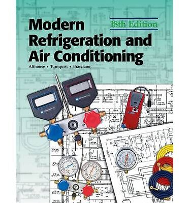 Modern Refrigeration and Air Conditioning: Andrew D. Althouse, Carl H. Turnquis