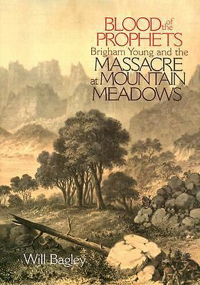 Blood of the Prophets: Brigham Young and the Massacre at Mountain Meadows by Ba