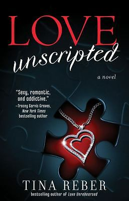 Love Unscripted: The Love Series, Book 1: Reber, Tina