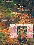 In the Company of Mushrooms: A Biologist's Tale by Schaechter, Elio