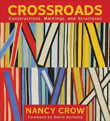 Crossroads: Constructions, Markings, and Structures by Crow, Nancy