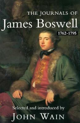 The Journals of James Boswell: 1762-1795 by Boswell, James