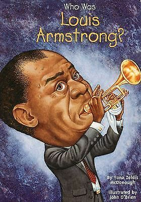 Who Was Louis Armstrong? by McDonough, Yona Zeldis