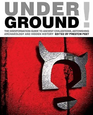 Underground: The Disinformation Guide to Ancient Civilizations, Astonishing Arc