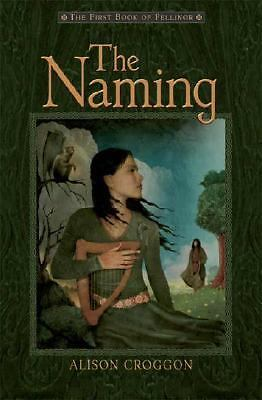 The Naming by Alison Croggon (Book 1) 2005 Hardcover First Edition