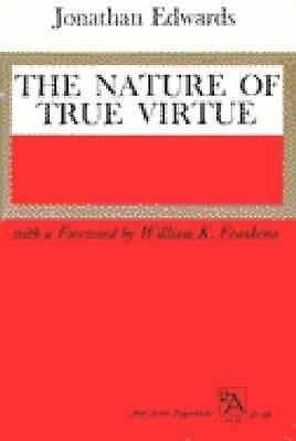 The Nature of True Virtue (Ann Arbor Paperbacks) by Jonathan Edwards