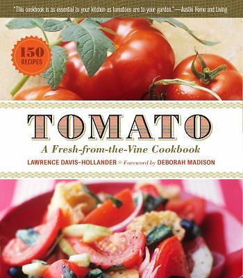 Tomato: A Fresh-from-the-Vine Cookbook by Davis-Hollander, Lawrence