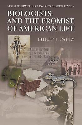 Biologists and the Promise of American Life by Pauly, Philip J.