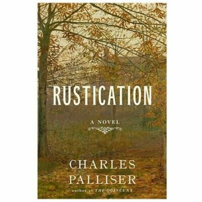 Rustication: A Novel by Palliser, Charles