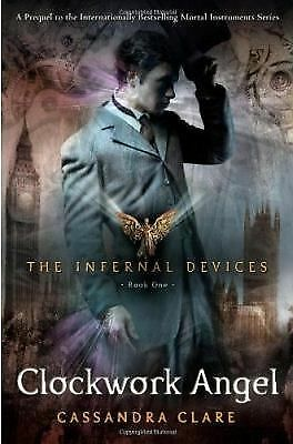 Clockwork Angel (The Infernal Devices, Book 1) by Clare, Cassandra