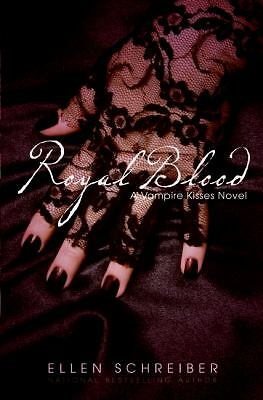 Royal Blood (Vampire Kisses, Book 6) by Schreiber, Ellen