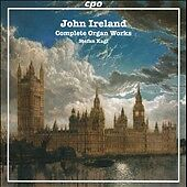 Complete Organ Works by Ireland, J.