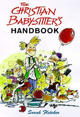 The Christian Babysitter's Handbook by Sarah Fletcher (1997, Paperback, Reissue)