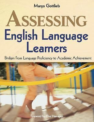 Assessing English Language Learners: Bridges From Language Proficiency to Acade