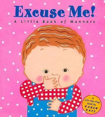 Excuse Me!: A Little Book of Manners by Karen Katz
