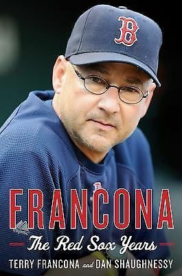 Francona: The Red Sox Years by Terry Francona & Dan Shaughnessy