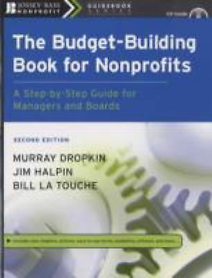 The Budget-Building Book for Nonprofits: A Step-by-Step Guide for Managers and