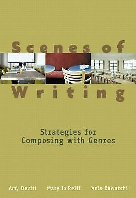 Scenes of Writing : Strategies for Composing with Genres by Mary Jo Reiff, Anis
