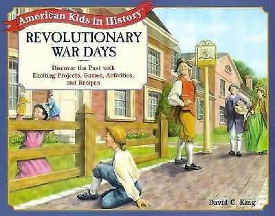 Revolutionary War Days: Discover the Past with Exciting Projects, Games, Activi