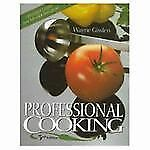 Professional Cooking: Updated Classic by Wayne Gisslen...Excellent Condition