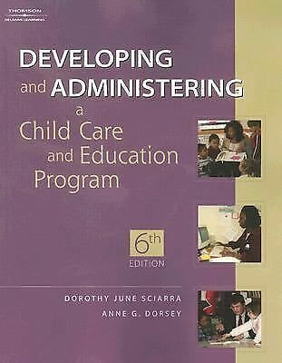 Developing and Administering a Child Care and Education Program by Anne G. Dors