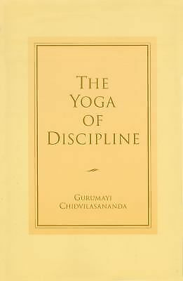 The Yoga of Discipline by Gurumayi Chidvilasananda