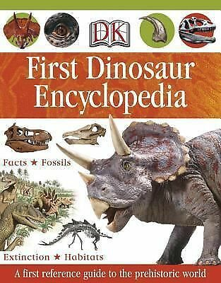 First Dinosaur Encyclopedia by DK Publishing