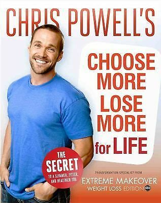 Chris Powell's Choose More, Lose More for Life by Powell, Chris