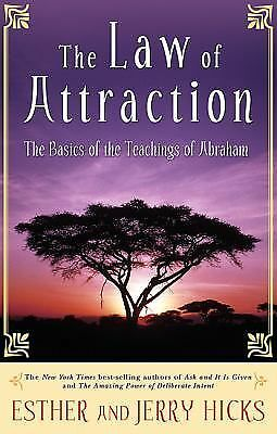 The Law of Attraction: The Basics of the Teachings of Abraham by Hicks, Esther,