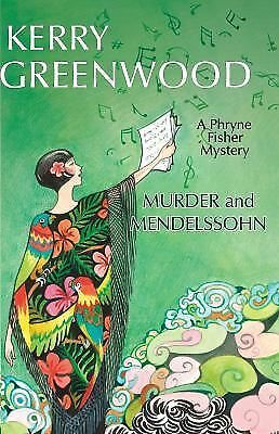 Murder and Mendelssohn: A Phryne Fisher Mystery (Phryne Fisher Mysteries) by Gr