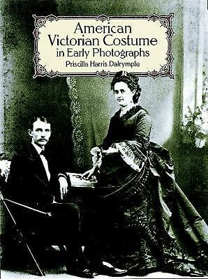 American Victorian Costume in Early Photographs (Dover Fashion and Costumes) by