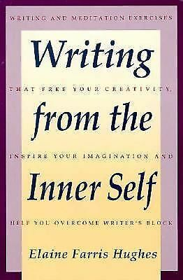 Writing from the Inner Self by Elaine F. Hughes (1992, Paperback, Reprint)